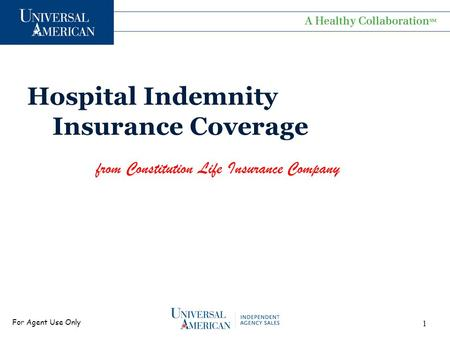 For Agent Use Only Hospital Indemnity Insurance Coverage from Constitution Life Insurance Company 1.