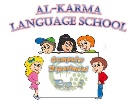 Al-Karma Language School Computer Department Prep. 3.