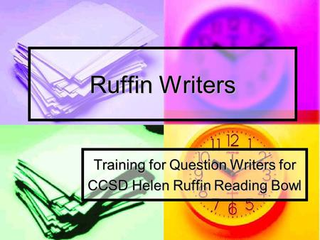 Ruffin Writers Training for Question Writers for CCSD Helen Ruffin Reading Bowl.