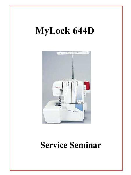 Service Seminar MyLock 644D. Table of Contents 644D Face Plate Removal…………………………………………………………………..…………1 Belt Cover Removal……………………………………………………………..………………2.