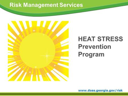 Www.doas.georgia.gov/risk Risk Management Services HEAT STRESS Prevention Program.
