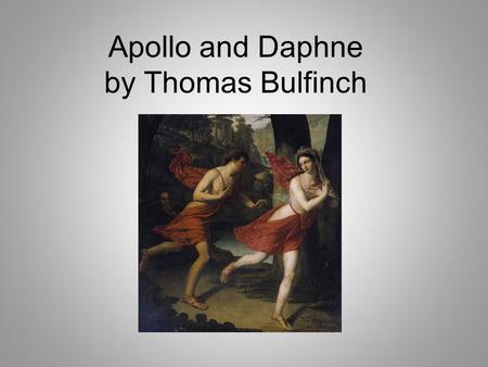 Apollo and Daphne by Thomas Bulfinch. Apollo and Daphne Photo by Henriette Rae 1895.