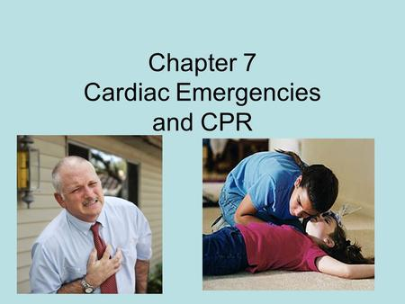Chapter 7 Cardiac Emergencies and CPR. Cardiovascular disease-#1 killer Coronary Heart (artery) disease *when the arteries that supply blood to the heart.
