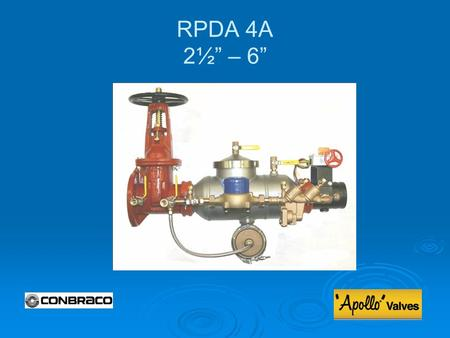 "RPDA 4A 2½"" – 6"". Modification Overview  Production of the RPDA 4A series began in 2008.  The RPDA 4A can utilize either a Type I or Type II bypass."