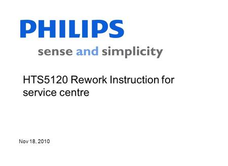 HTS5120 Rework Instruction for service centre Nov 18, 2010.
