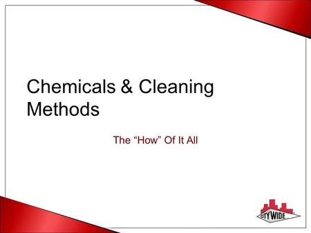 Chemicals & Cleaning Methods