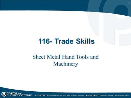 1 116- Trade Skills Sheet Metal Hand Tools and Machinery.
