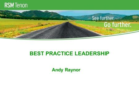 BEST PRACTICE LEADERSHIP Andy Raynor. Value proposition  3% to 5% growth throughout the cycle  Low asset dependency  Cash conversion  80% to 90% recurring.