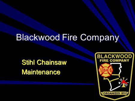 Blackwood Fire Company Stihl Chainsaw Maintenance.