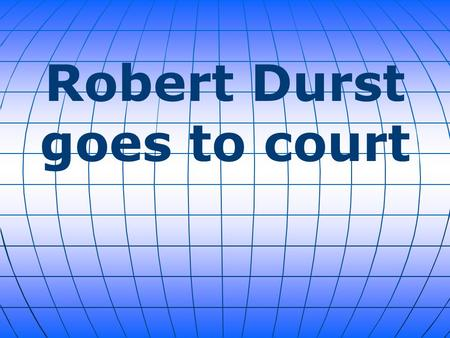 Robert Durst goes to court. For decades, no one has been able to convict millionaire Robert Durst. Not after his wife's disappearance. Not after his friend's.