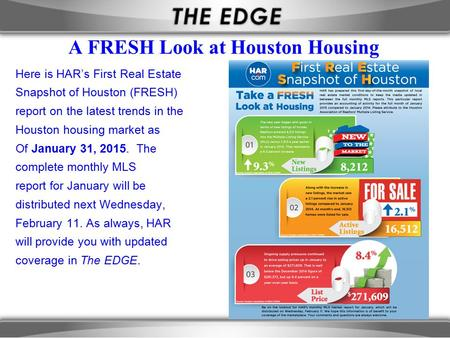 A FRESH Look at Houston Housing Here is HAR's First Real Estate Snapshot of Houston (FRESH) report on the latest trends in the Houston housing market as.