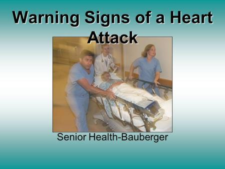 Warning Signs of a Heart Attack Senior Health-Bauberger.