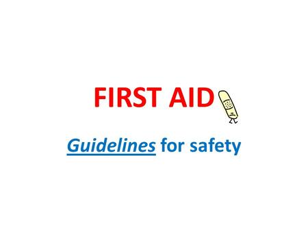 FIRST AID Guidelines for safety. Evaluating the Scene The first responder to an incident should always: Survey the scene Evaluate surrounding hazards.