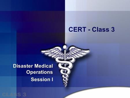 CERT - Class 3 Disaster Medical Operations Session I.