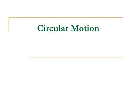 Circular Motion. Which horse on a merry-go-round moves faster… One on the outside rail One near the inside rail?