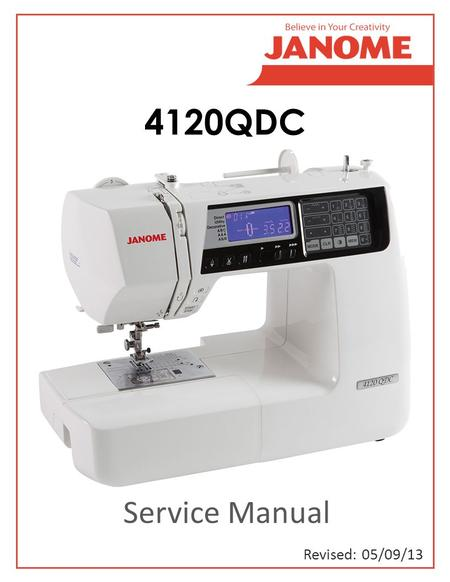 Service Manual Revised: 05/09/13 4120QDC. Required Tools & Gauges ………………………………………………………. Free Arm Removal.……………………...…………………………………….... Base Plate Removal..…………………………………………………………...