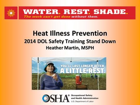 Heat Illness Prevention 2014 DOL Safety Training Stand Down Heather Martin, MSPH.