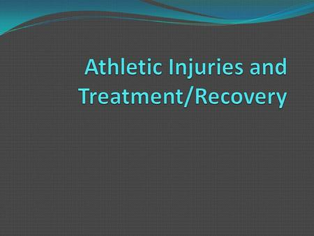 Athletic Injuries and Treatment/Recovery