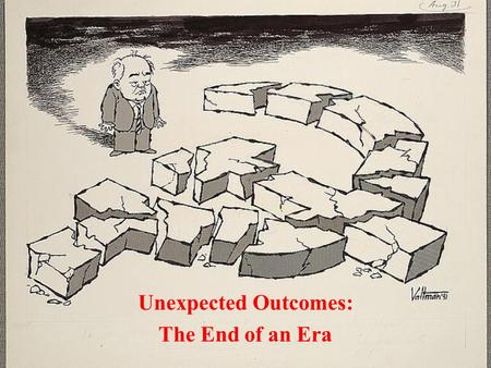 Unexpected Outcomes: The End of an Era. Yes, Détente had come to an end in 1979, with the Soviet invasion of Afghanistan. And the Sandinista revolution.