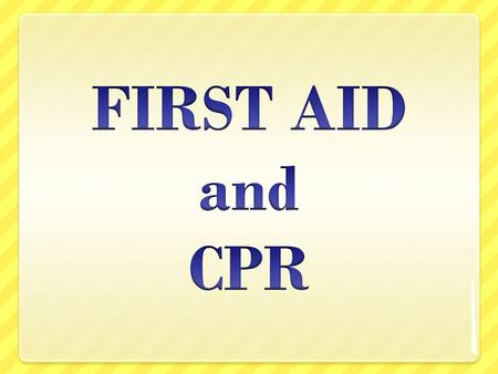 What is …..? First Aid – the emergency care given to a victim of an accident or a sudden illness, required immediately and must continue until advanced.