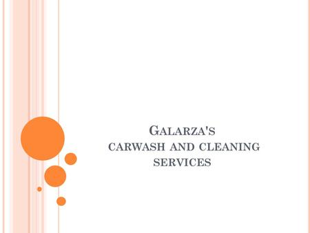 G ALARZA ' S CARWASH AND CLEANING SERVICES. INTRODUCTION This is a facility used to clean the exterior and interior of a car. Operators in this industry.