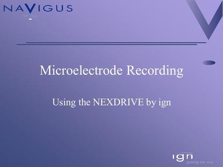 Microelectrode Recording Using the NEXDRIVE by ign.