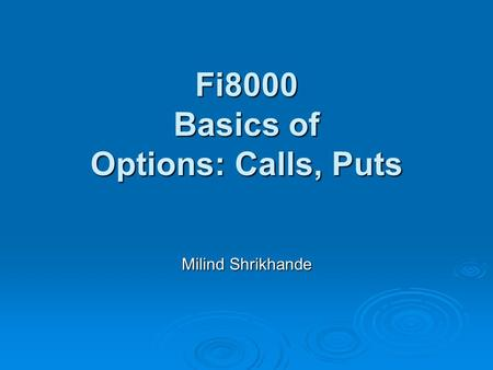 Fi8000 Basics of Options: Calls, Puts