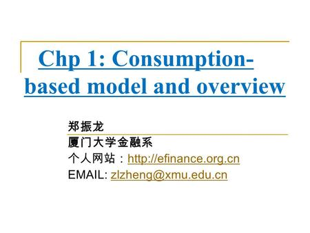 Chp 1: Consumption-based model and overview