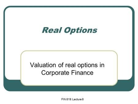 Valuation of real options in Corporate Finance