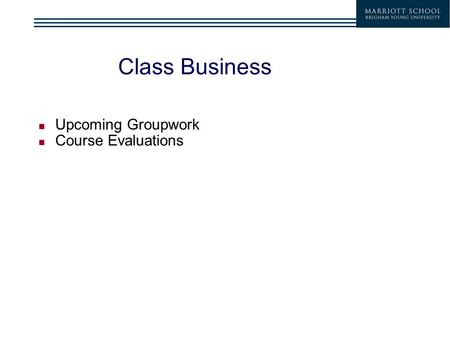 Class Business Upcoming Groupwork Course Evaluations.