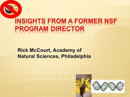 Rick McCourt, Academy of Natural Sciences, Philadelphia.