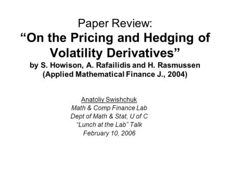 "Paper Review: ""On the Pricing and Hedging of Volatility Derivatives"" by S. Howison, A. Rafailidis and H. Rasmussen (Applied Mathematical Finance J., 2004)"