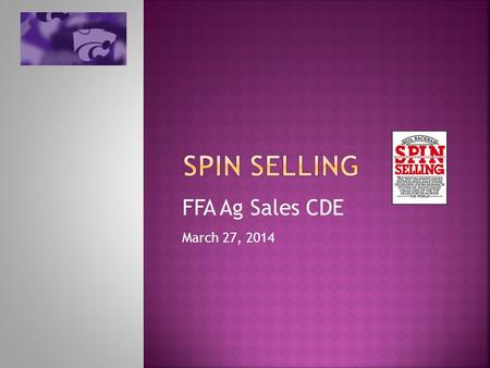 FFA Ag Sales CDE March 27, 2014.  Based on 10 years of research by Huthwaite Corporation that analyzed over 35,000 sales transactions, presented in the.