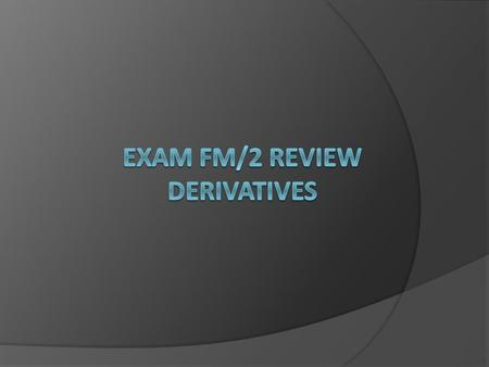 Derivatives  A derivative is a product with value derived from an underlying asset.  Ask price – Market-maker asks for the high price  Bid price –