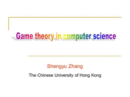Shengyu Zhang The Chinese University of Hong Kong.