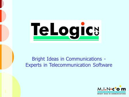 1 Bright Ideas in Communications - Experts in Telecommunication Software.