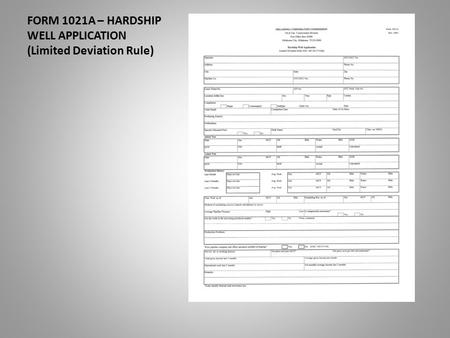 FORM 1021A – HARDSHIP WELL APPLICATION (Limited Deviation Rule)
