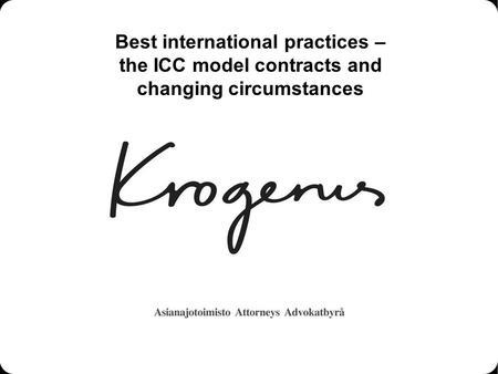 Best international practices – the ICC model contracts and changing circumstances.