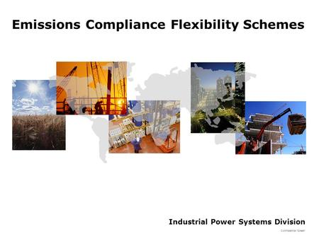 Industrial Power Systems Division Confidential 'Green' Emissions Compliance Flexibility Schemes.