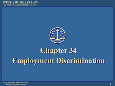 © 2004 West Legal Studies in Business A Division of Thomson Learning 1 Chapter 34 Employment Discrimination Chapter 34 Employment Discrimination.