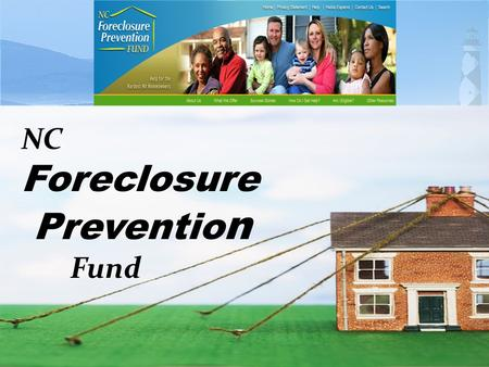 "NC Foreclosure Preventio n Fund. ""N.C. Jobless Rate Up Again … "" Recent headline from News & Observer (10/22/11) "" … The state unemployment rate rose."