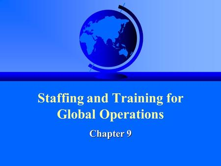 Staffing and Training for Global Operations
