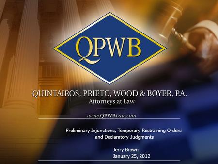 Preliminary Injunctions, Temporary Restraining Orders and Declaratory Judgments Jerry Brown January 25, 2012.