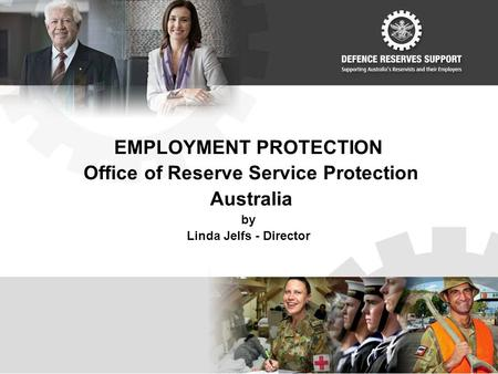 EMPLOYMENT PROTECTION Office of Reserve Service Protection Australia by Linda Jelfs - Director.