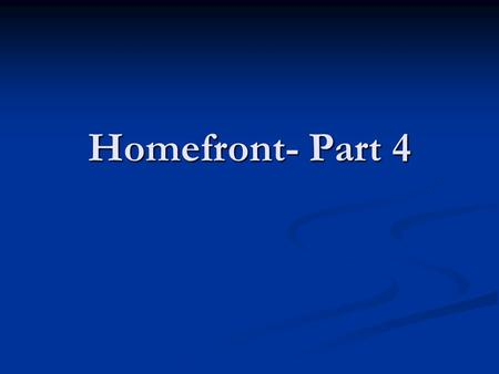 Homefront- Part 4. Selective Service Act of 1940 10 million drafted!