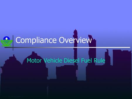 Compliance Overview Motor Vehicle Diesel Fuel Rule.