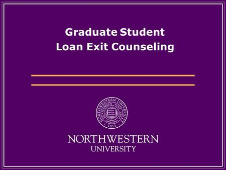 Graduate Student Loan Exit Counseling. Please complete and sign the personal data sheet. different addresses  Personal references: friends or relatives.