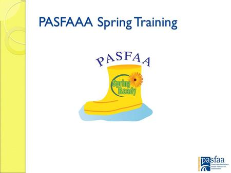 PASFAAA Spring Training. Counseling Borrowers on Pay as You Earn and Income-Driven Plans.