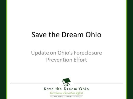 Save the Dream Ohio Update on Ohio's Foreclosure Prevention Effort.