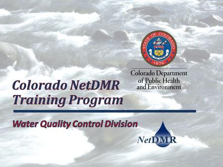 Mark Lombardi Water Quality Control Division Phone: 303-692-3230   CDPHE-NetDMR help Phone 303-691-4046.